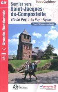 Sentier vers Saint-Jacques-de-Compostelle : via Le Puy, Le Puy-Aubrac, Conques-Figeac : plus de 10 jours de randonnée