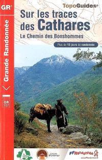 Sur les traces des cathares : le chemin des Bonshommes : plus de 10 jours de randonnée