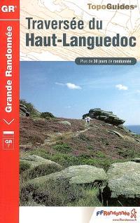 Traversée du haut Languedoc : Parc naturel régional du haut Languedoc : plus de 30 jours de randonnée