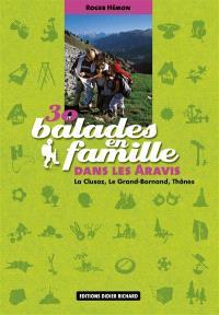 30 balades en famille dans les Aravis : La Clusaz, Le Grand-Bornand, Thônes