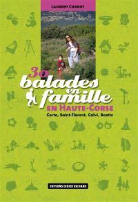 30 balades en familles en Haute-Corse : Corte, Saint-Florent, Calvi, Bastia