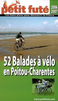 52 balades à vélo en Poitou-Charentes : 2006-2007