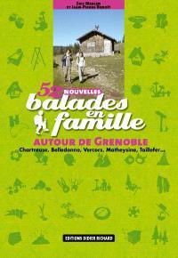 52 balades en famille autour de Grenoble : Chartreuse, Belledonne, Vercors, Matheysine, Taillefer...