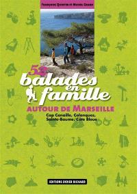52 balades en famille autour de Marseille : cap Canaille, Calanques, Sainte Baume, Côte bleue