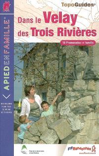 A pied en famille dans le Velay des trois rivières : 18 promenades en famille