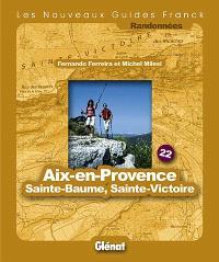 Aix-en-Provence : Sainte-Baume, Sainte-Victoire