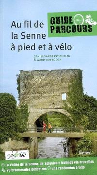 Au fil de la Senne, à pied et à vélo : la vallée de la Senne, de Soignies à Malines via Bruxelles, 20 promenades pédestres et une randonnée à vélo