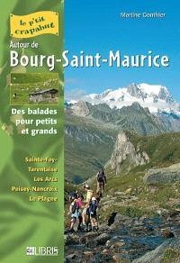 Autour de Bourg-Saint-Maurice : des balades pour petits et grands : Sainte-Foy-Tarentaise, Les Arcs, Peisey-Nancroix, La Plagne