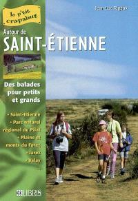 Autour de Saint-Etienne : balades pour petits et grands : Saint-Etienne, parc naturel régional du Pilat, plaine et mont du Forez, Jarez, Velay...