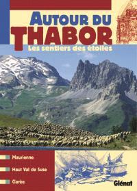 Autour du Thabor, les sentiers des Etoiles : Maurienne, Haut Val de Suse, Clarée