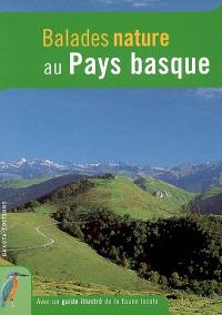 Balades nature au Pays basque : avec un guide illustré de la faune locale
