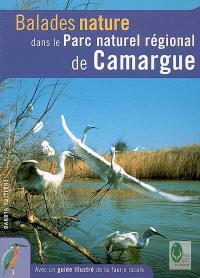 Balades nature dans le Parc naturel régional de Camargue : avec un guide illustré de la faune locale