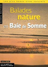 Balades nature en baie de Somme : les plus beaux sites naturels : avec un guide pour observer les animaux