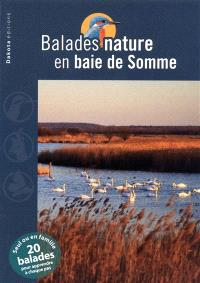 Balades nature en baie de Somme : seul ou en famille, 20 balades pour apprendre à chaque pas