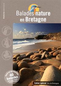 Balades nature en Bretagne : seul ou en famille, 40 balades pour apprendre à chaque pas