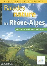 Balades nature en Rhône-Alpes : pays de l'Ain, bas Dauphiné