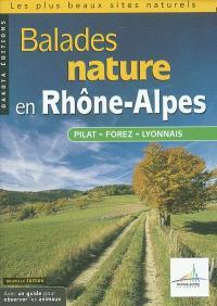 Balades nature en Rhône-Alpes : Pilat, Forez, Lyonnais