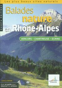 Balades nature en Rhône-Alpes : Vercors, Chartreuse, Ecrins