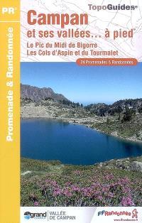 Campan et ses vallées... à pied : le Pic du Midi de Bigorre, les cols d'Aspin et du Tourmalet : 24 promenades & randonnées