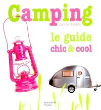 Camping : le guide chic & cool