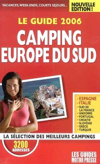 Camping Europe du Sud, le guide 2006 : la sélection des meilleurs campings