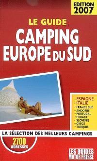Camping Europe du Sud, le guide 2007 : la sélection des meilleurs campings
