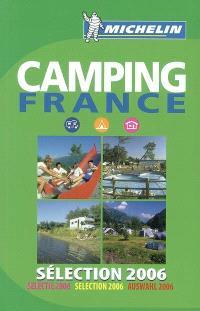 Camping France 2006 : sélection 2006 : près de 3.000 terrains sélectionnés dont 2.137 avec chalets, bungalows, mobile homes, 781 pour camping-cars