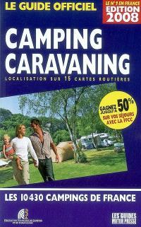 Camping-caravaning, le guide officiel 2008 : localisation sur 15 cartes routières : les 10.430 campings de France
