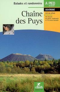 Chaîne des Puys : 40 circuits de petite randonnée et 10 micro-balades : balades à pied en Auvergne et à VTT