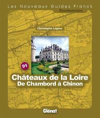 Châteaux de la Loire, de Chambord à Chinon