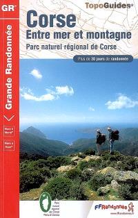 Corse, entre mer et montagne : Parc naturel régional de Corse : plus de 30 jours de randonnée