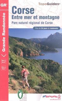 Corse, entre mer et montagne : parc naturel régional de Corse : plus de 35 jours de randonnée