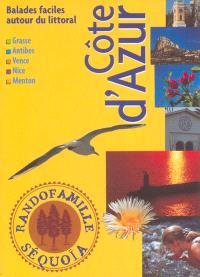 Côte d'Azur : balades faciles autour du littoral : Grasse, Antibes, Vence, Nice, Menton