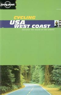 Cycling USA West coast : discover the world on two wheels