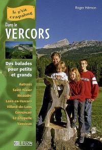 Dans le Vercors : balades pour petits et grands : Autrans, Saint-Nizier, Méaudre, Lans-en-Vercors, Villard-de-Lans, Corrençon, La Chapelle, Vassieux...