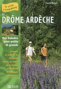Drôme Ardèche : des balades pour petits et grands : coteaux et plateau de l'Ardèche, plaine et vallée de la Drôme, contreforts et sommets du Vercors...