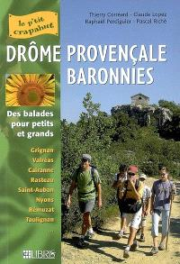 Drôme provençale, Baronnies : des balades pour petits et grands : Grignan, Valréas, Cairanne, Rasteau, Saint-Auban, Nyons, Rémuzat, Taulignan...