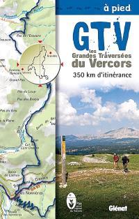 GTV, les grandes traversées du Vercors à pied : 350 km d'itinérance