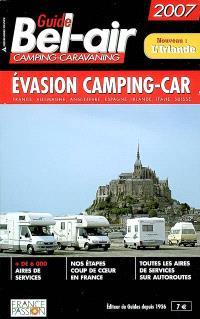 Guide Bel-air : évasion camping-car 2007 : France, Allemagne, Angleterre, Espagne, Irlande, Italie, Suisse