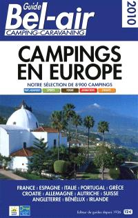Guide Bel-Air, camping-caravaning 2010 : campings en Europe : notre sélection de 8.900 campings