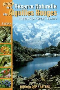 Guide de la réserve naturelle des Aiguilles rouges : découverte des mille et un secrets de la nature dans la région de Chamonix