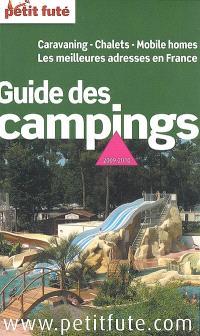 Guide des campings 2009-2010 : caravaning, chalets, mobile homes : les meilleures adresses en France