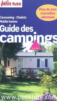 Guide des campings 2010-2011 : caravaning, chalets, mobile homes : les meilleures adresses en France