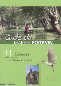 Guide du Marais poitevin : 11 balades et découvertes du Marais poitevin