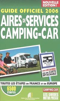 Guide officiel 2006 aires de services camping-car : toutes les étapes en France et en Europe