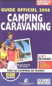 Guide officiel 2006 camping-caravaning : tous les campings de France