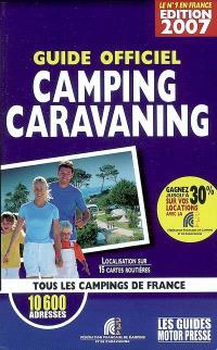 Guide officiel 2007 camping-caravaning : tous les campings de France