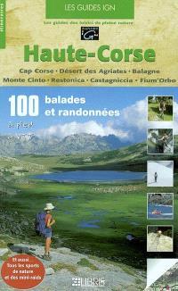 Haute-Corse : Cap Corse, Désert des Agriates, Balagne, Monte Cinto, Restonica, Castagniccia, Fium'Orbo...
