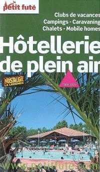 Hôtellerie de plein air : clubs de vacances, campings, caravaning, chalets, mobile homes : 2008-2009