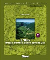 L'Ain : Bresse, Dombes, Bugey, pays de Gex